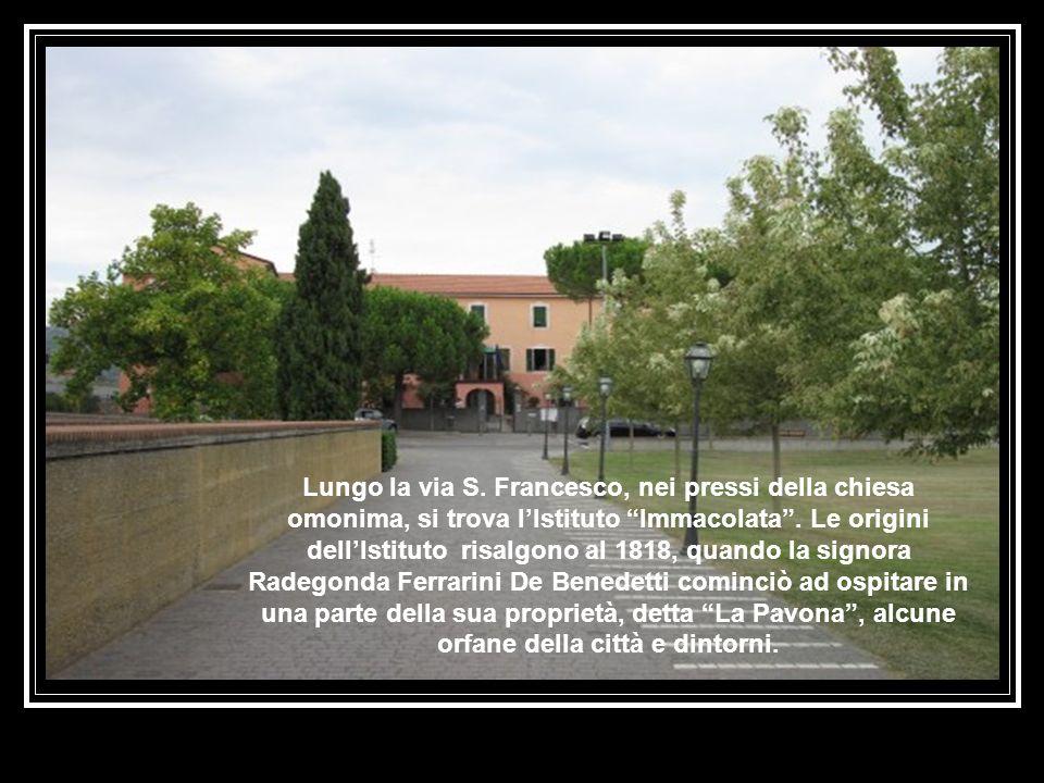 Lungo la via S.Francesco, nei pressi della chiesa omonima, si trova lIstituto Immacolata.