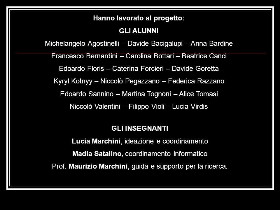 GLI INSEGNANTI Lucia Marchini, ideazione e coordinamento Madia Satalino, coordinamento informatico Prof.