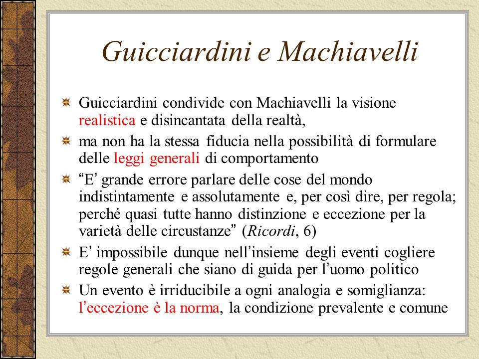 Guicciardini e il mondo classico Non è possibile valersi degli esempi storici perché le circostanze non si ripetono mai uguali.