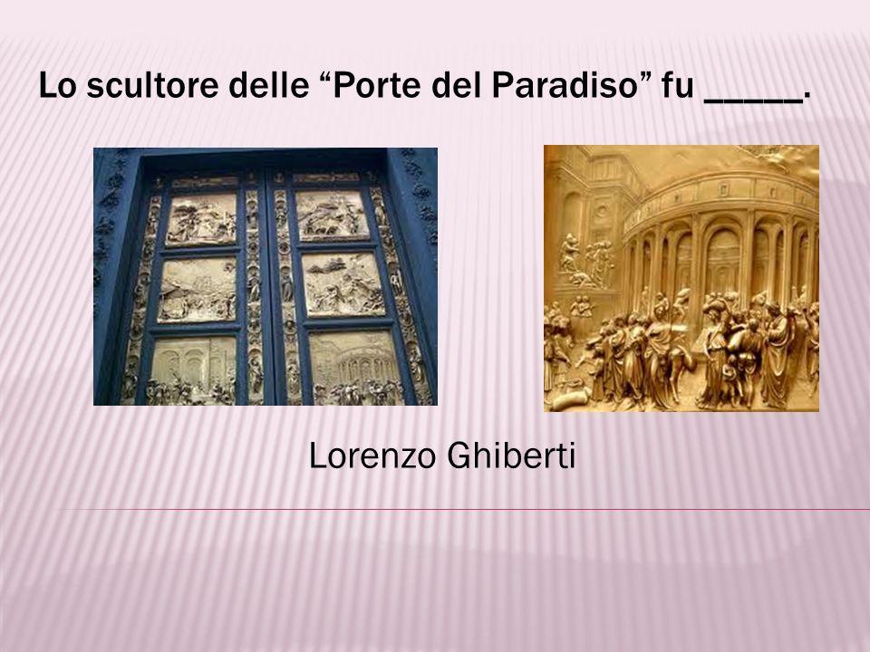 Uno dei più grandi scultori del mondo fu _____. Michelangelo Buonarroti