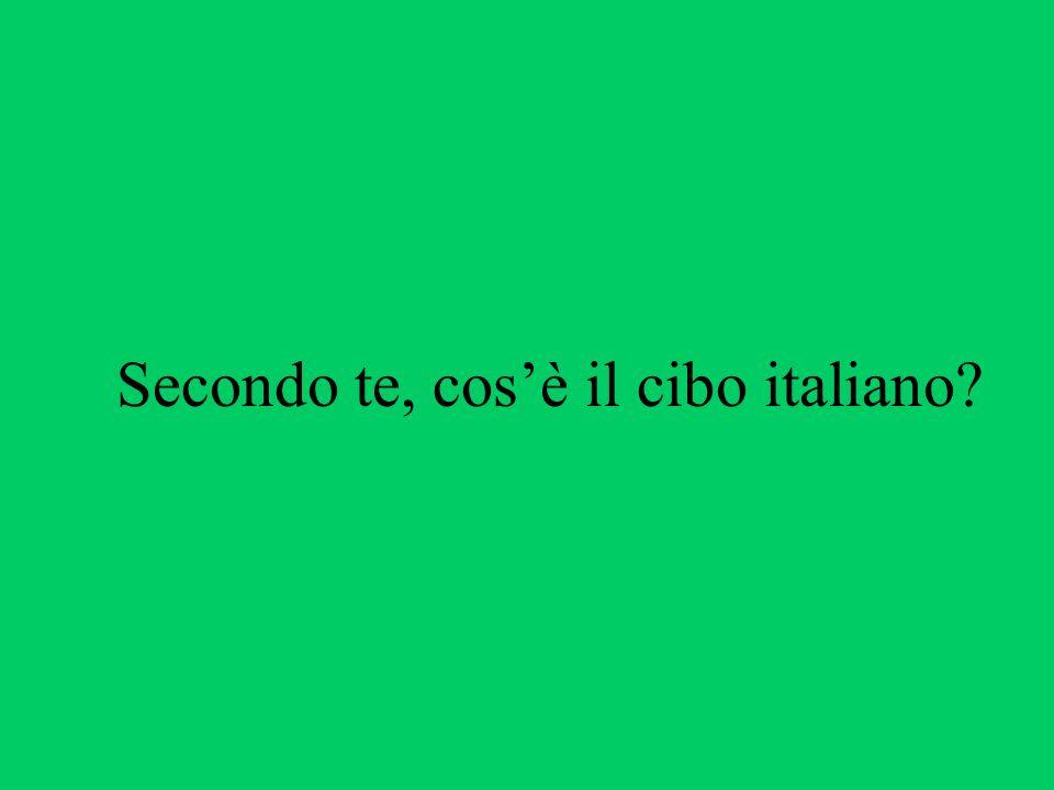 Secondo te, cosè il cibo italiano?