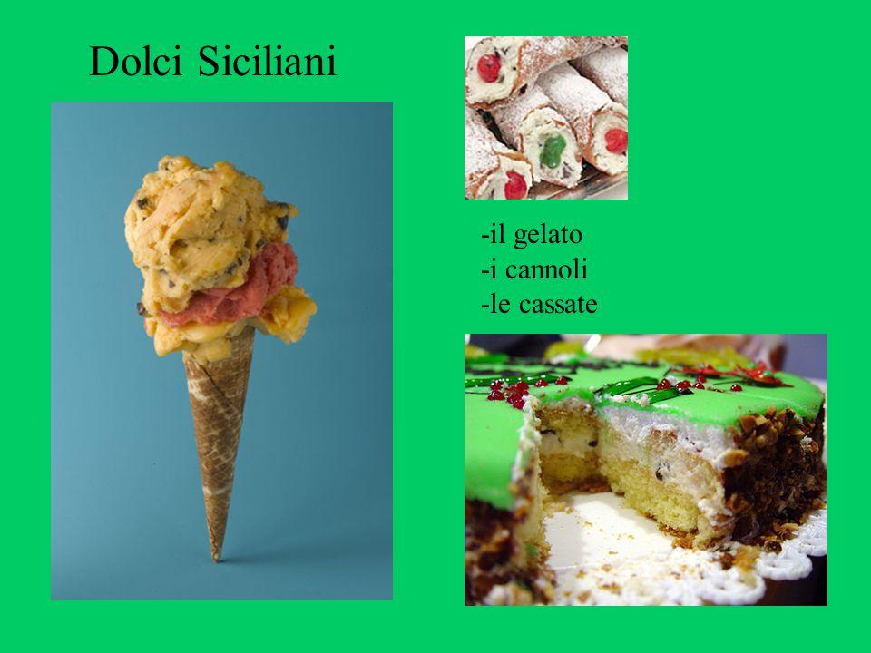 -il gelato -i cannoli -le cassate Dolci Siciliani