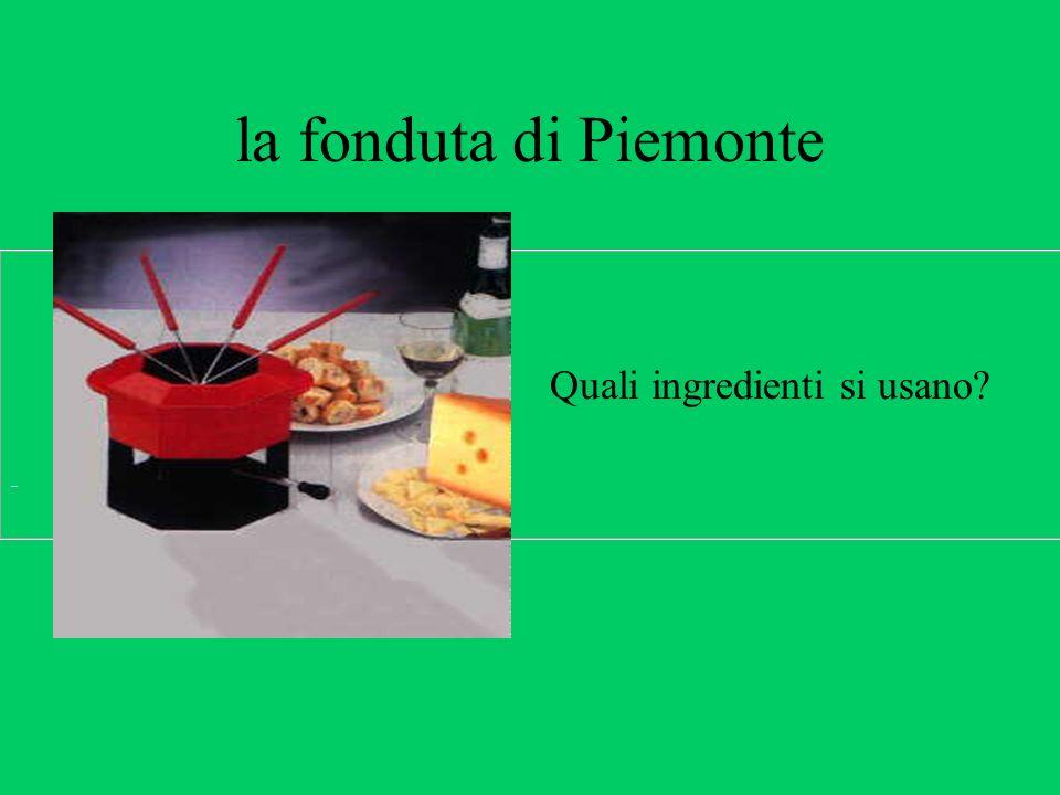 la fonduta di Piemonte Quali ingredienti si usano?