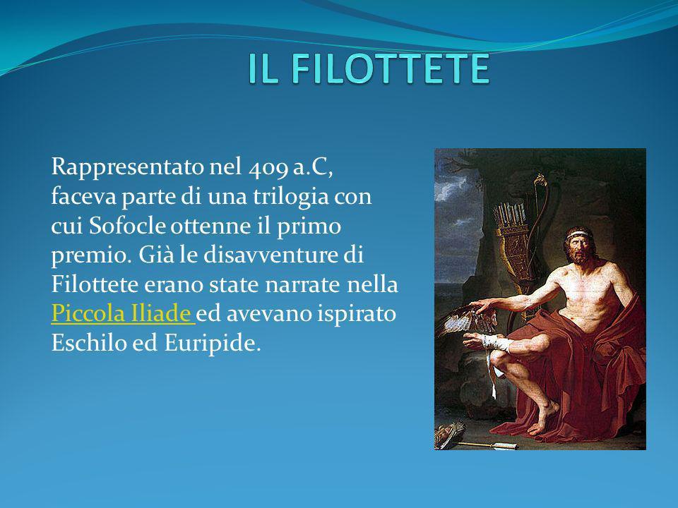 Rappresentato nel 409 a.C, faceva parte di una trilogia con cui Sofocle ottenne il primo premio. Già le disavventure di Filottete erano state narrate