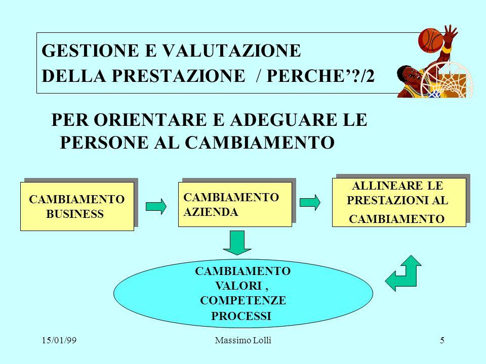 15/01/99Massimo Lolli26 COME DEFINIRE GLI OBIETTIVI / I 5 CRITERI/ 4.