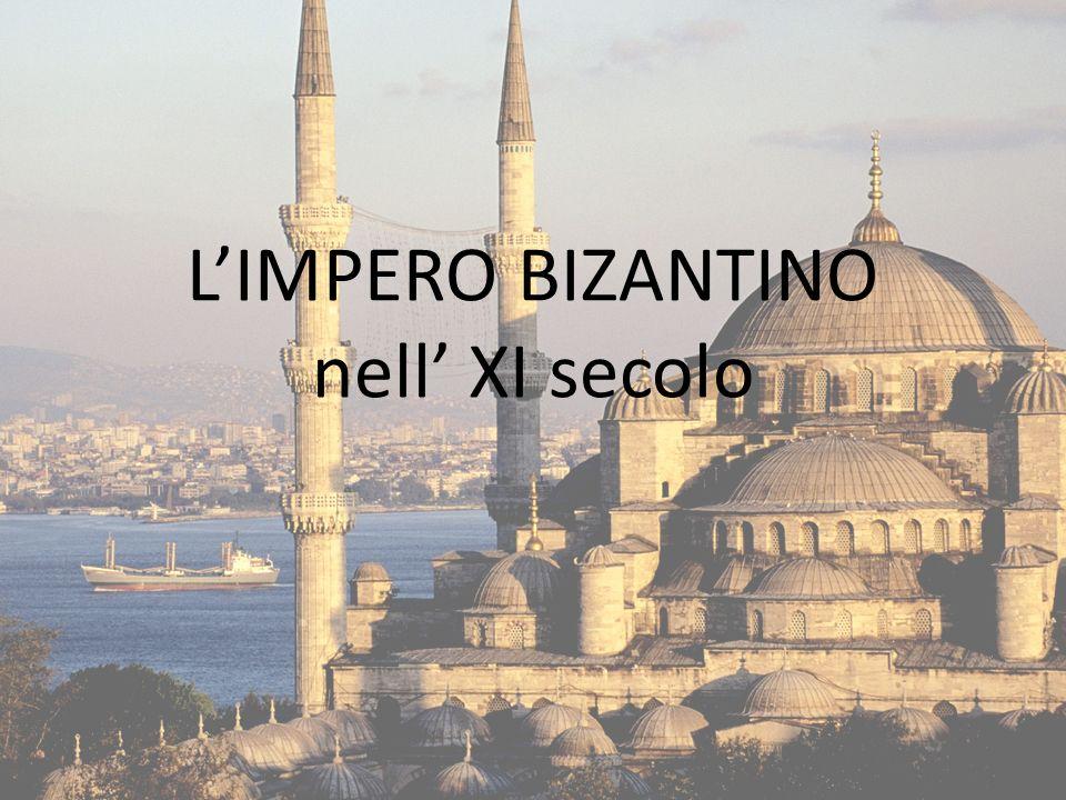 LIMPERO BIZANTINO nell XI secolo