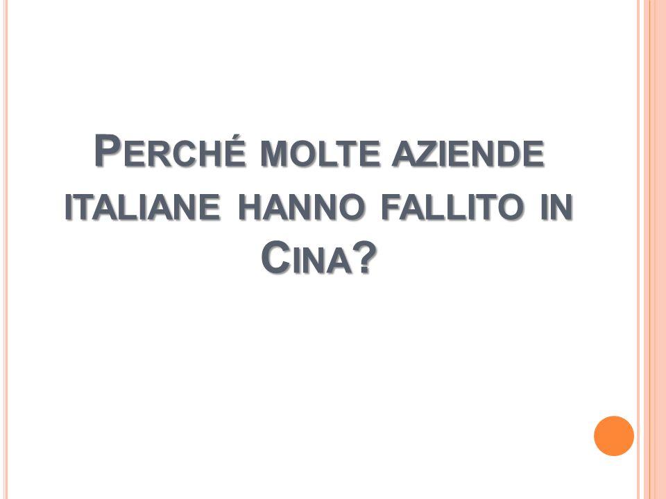 P ERCHÉ MOLTE AZIENDE ITALIANE HANNO FALLITO IN C INA ?