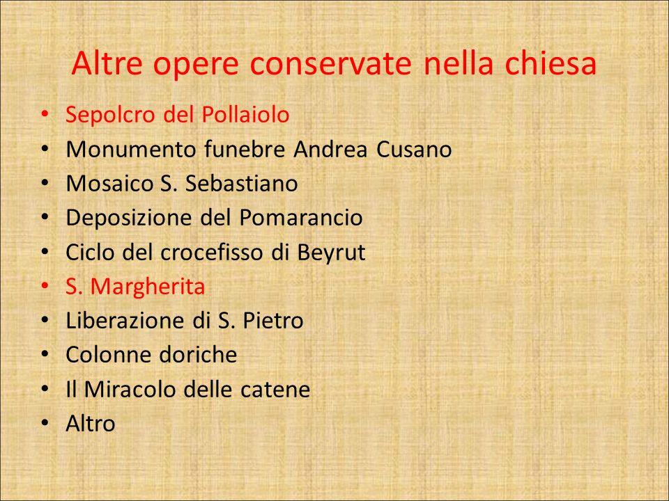 Altre opere conservate nella chiesa Sepolcro del Pollaiolo Monumento funebre Andrea Cusano Mosaico S.