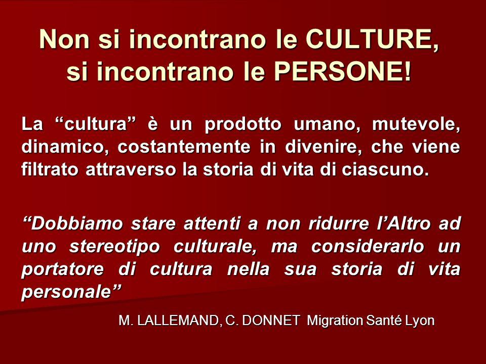 Non si incontrano le CULTURE, si incontrano le PERSONE! La cultura è un prodotto umano, mutevole, dinamico, costantemente in divenire, che viene filtr