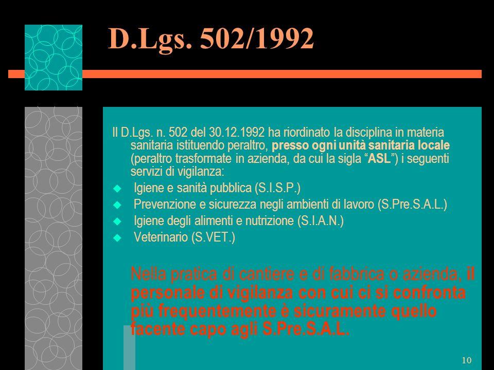 10 D.Lgs. 502/1992 Il D.Lgs. n. 502 del 30.12.1992 ha riordinato la disciplina in materia sanitaria istituendo peraltro, presso ogni unità sanitaria l