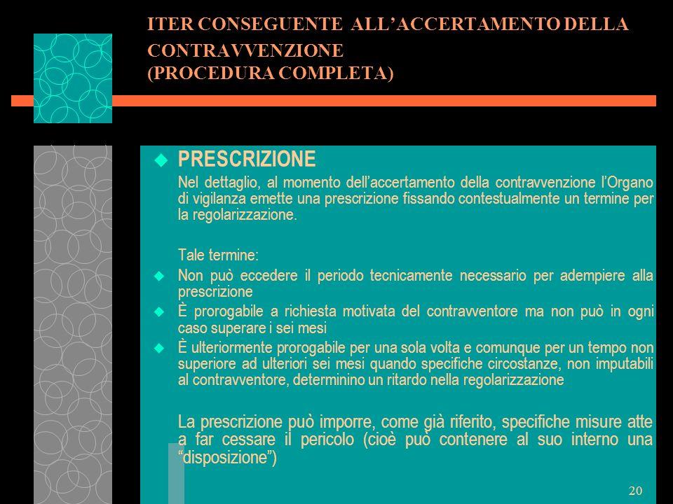 20 ITER CONSEGUENTE ALLACCERTAMENTO DELLA CONTRAVVENZIONE (PROCEDURA COMPLETA) u PRESCRIZIONE Nel dettaglio, al momento dellaccertamento della contrav