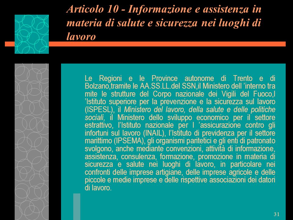 31 Articolo 10 - Informazione e assistenza in materia di salute e sicurezza nei luoghi di lavoro Le Regioni e le Province autonome di Trento e di Bolz