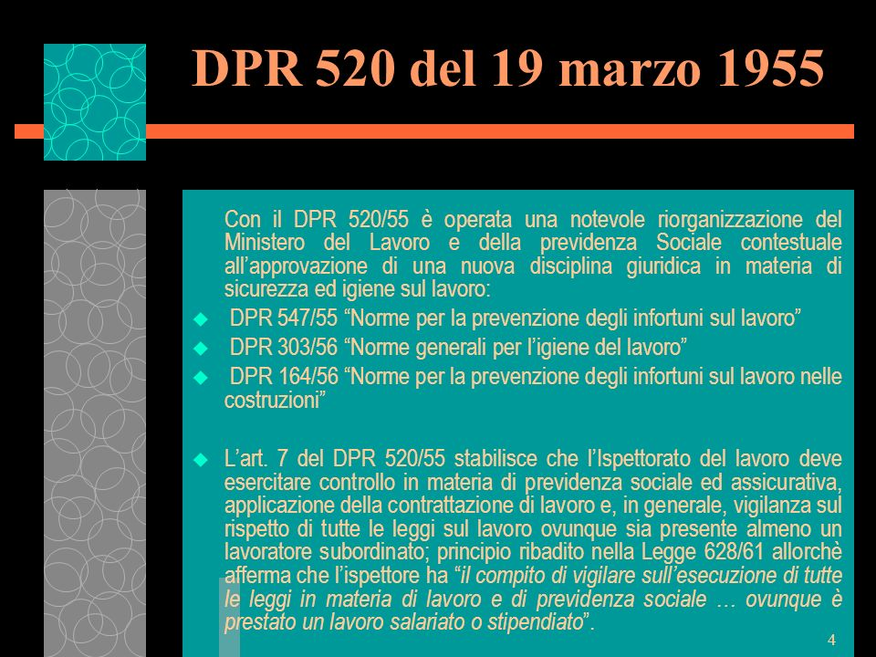 4 DPR 520 del 19 marzo 1955 Con il DPR 520/55 è operata una notevole riorganizzazione del Ministero del Lavoro e della previdenza Sociale contestuale