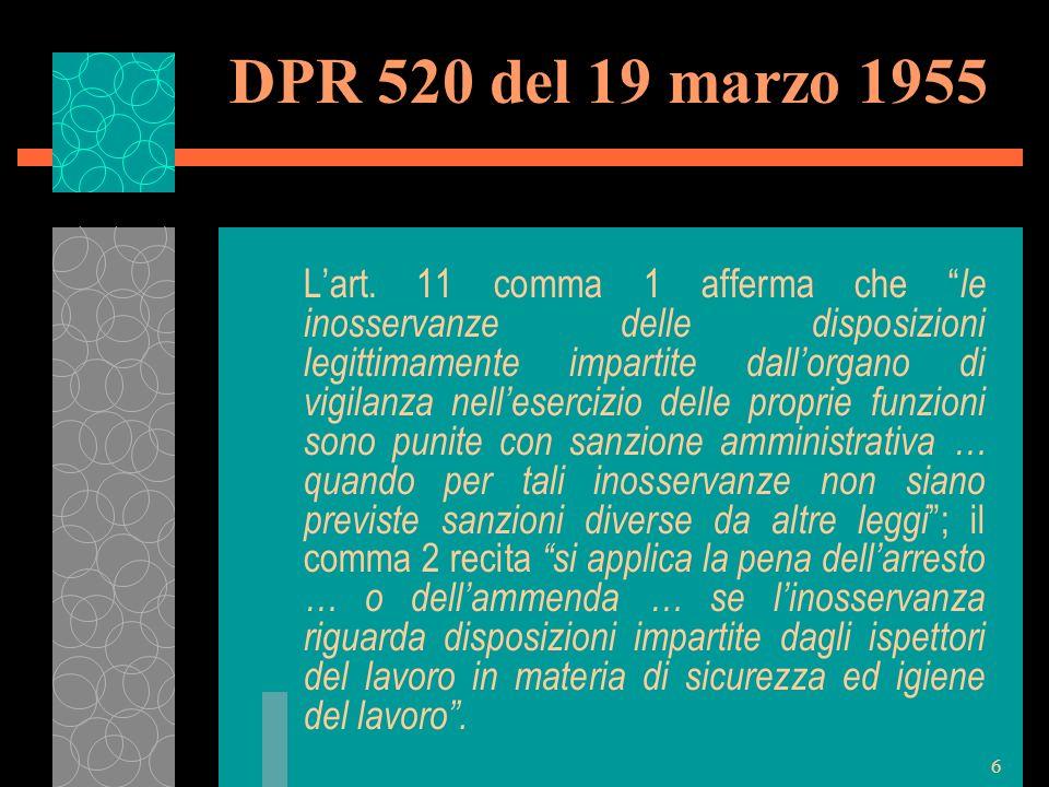 6 DPR 520 del 19 marzo 1955 Lart. 11 comma 1 afferma che le inosservanze delle disposizioni legittimamente impartite dallorgano di vigilanza nelleserc