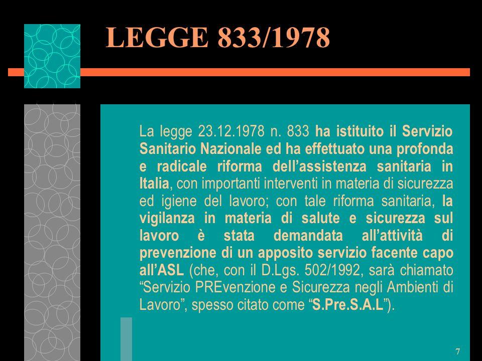 7 LEGGE 833/1978 La legge 23.12.1978 n. 833 ha istituito il Servizio Sanitario Nazionale ed ha effettuato una profonda e radicale riforma dellassisten
