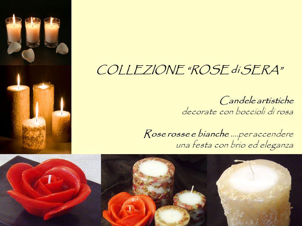 COLLEZIONE ROSE di SERA Candele artistiche decorate con boccioli di rosa Rose rosse e bianche ….per accendere una festa con brio ed eleganza