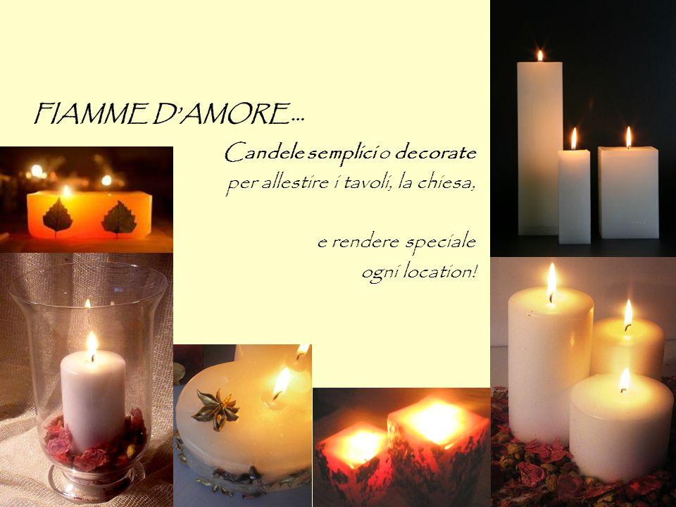 FIAMME DAMORE… Candele semplici o decorate per allestire i tavoli, la chiesa, e rendere speciale ogni location!