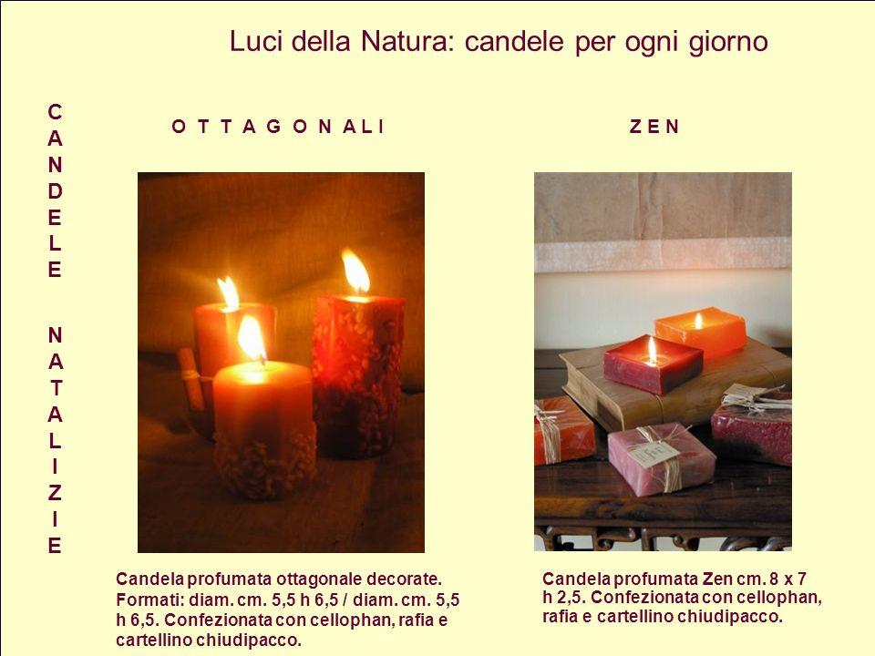 Luci della Natura: candele per ogni giorno O T T A G O N A L I Z E N CANDELE NATALIZIECANDELE NATALIZIE Candela profumata ottagonale decorate.
