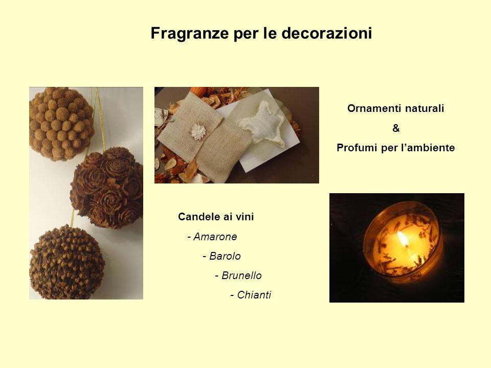 Fragranze per le decorazioni Ornamenti naturali & Profumi per lambiente Candele ai vini - Amarone - Barolo - Brunello - Chianti