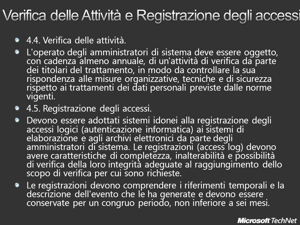 4.4. Verifica delle attività. L'operato degli amministratori di sistema deve essere oggetto, con cadenza almeno annuale, di un'attività di verifica da