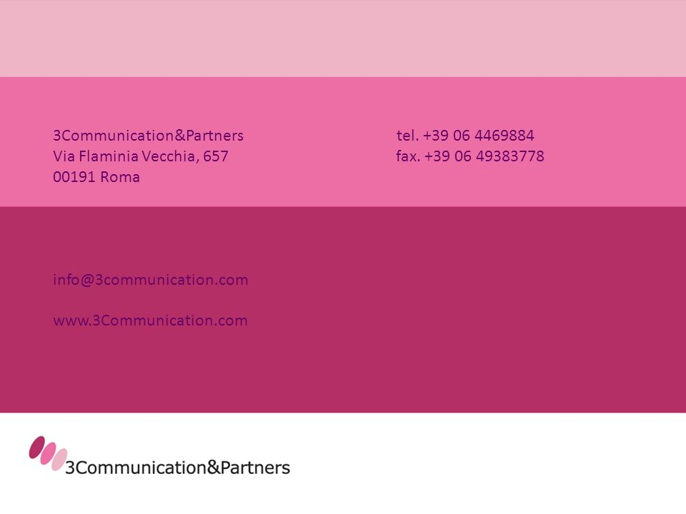 3Communication&Partners tel.+39 06 4469884 Via Flaminia Vecchia, 657fax.