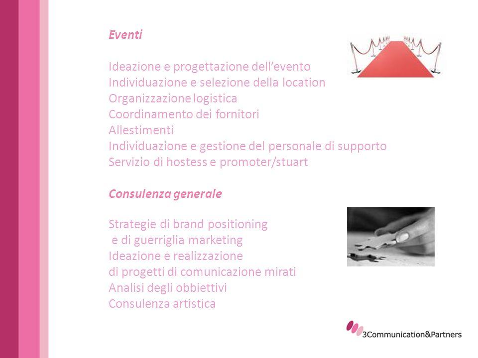 Creatività Individuazione del concept Creazione di siti internet Studio del logo e dell immagine coordinata Ideazione grafica e realizzazione di inviti, e-flyer, brochure, locandine Quality control Ideazione e realizzazione di gadget personalizzati Brand strategy