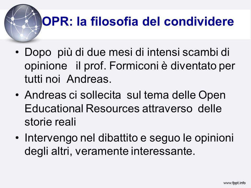 OPR: la filosofia del condividere Dopo più di due mesi di intensi scambi di opinione il prof.