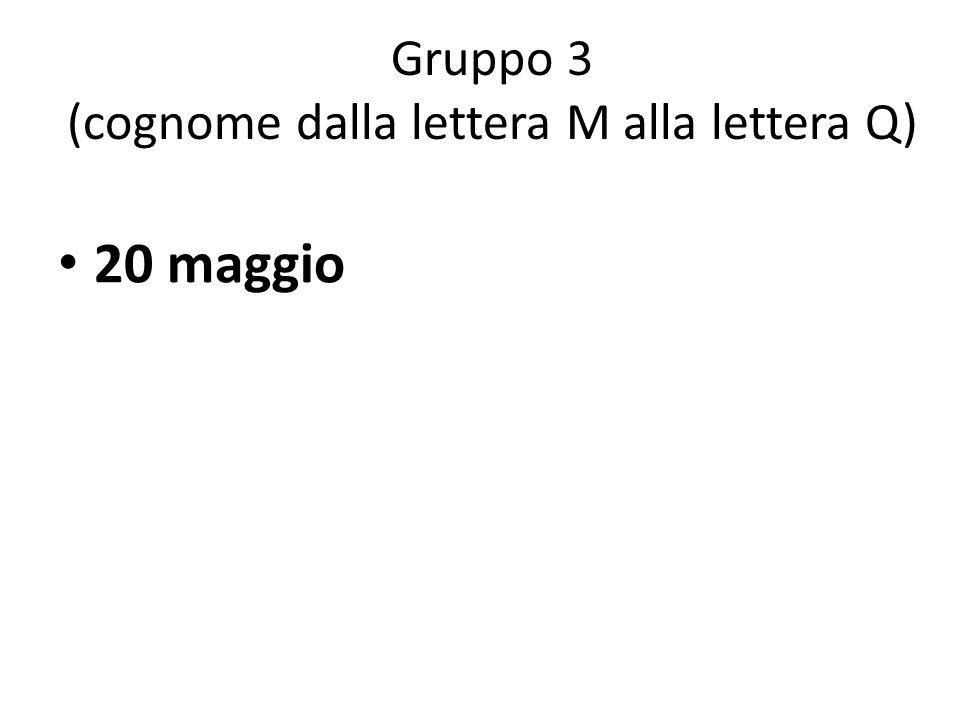 Gruppo 4 (cognome dalla lettera R alla lettera Z) 27 maggio