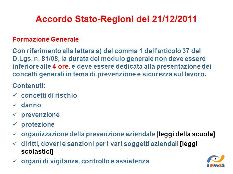 Formazione Generale Con riferimento alla lettera a) del comma 1 dell'articolo 37 del D.Lgs. n. 81/08, la durata del modulo generale non deve essere in