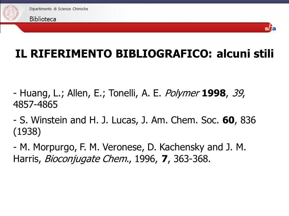 27/04/2009 Dipartimento di Scienze Chimiche Biblioteca - Huang, L.; Allen, E.; Tonelli, A. E. Polymer 1998, 39, 4857-4865 - S. Winstein and H. J. Luca