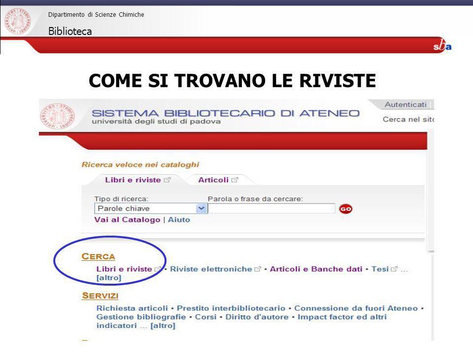 27/04/2009 Dipartimento di Scienze Chimiche Biblioteca COME SI TROVANO LE RIVISTE