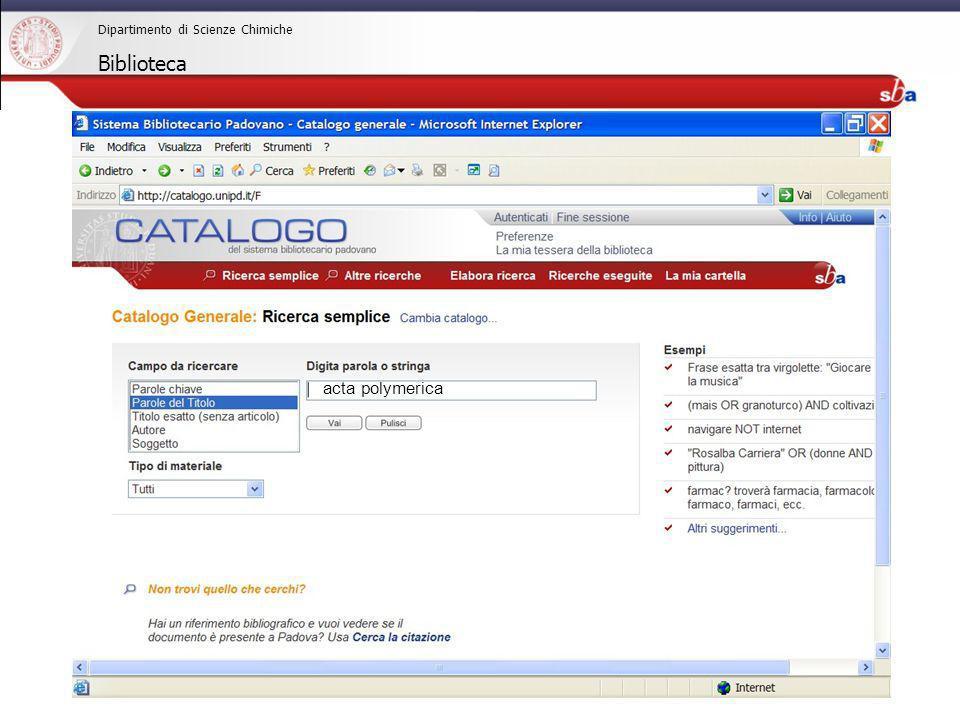 27/04/2009 Dipartimento di Scienze Chimiche Biblioteca COME SI TROVANO LE RIVISTE acta polymerica