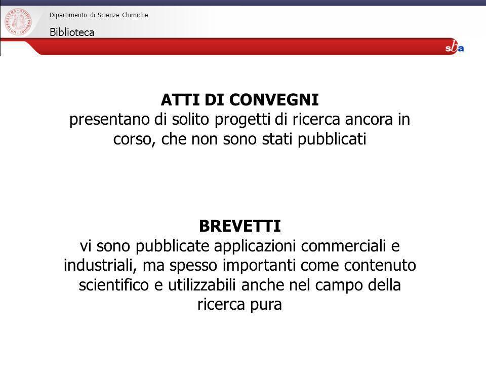 27/04/2009 Dipartimento di Scienze Chimiche Biblioteca ATTI DI CONVEGNI presentano di solito progetti di ricerca ancora in corso, che non sono stati p