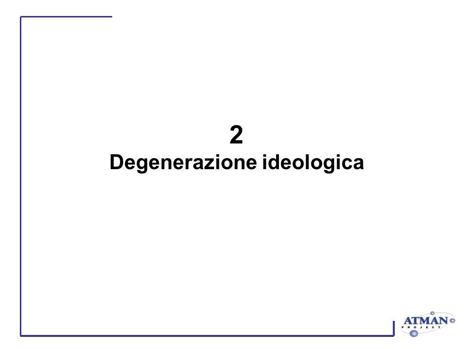 2 Degenerazione ideologica