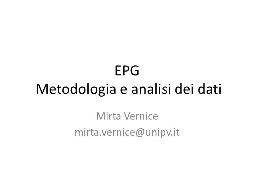 Questo EPG 4 lezioni (10 ore in totale): 2 nel III trimestre (5 ore tot) 2 nel IV trimestre (5 ore tot)