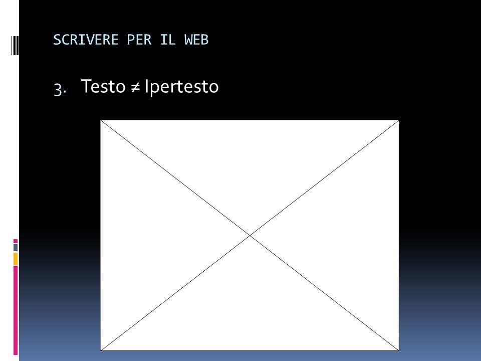 SCRIVERE PER IL WEB 3. Testo Ipertesto