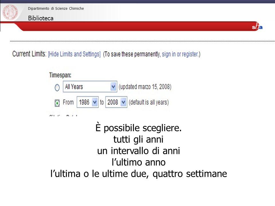 27/04/2009 Dipartimento di Scienze Chimiche Biblioteca È possibile scegliere.