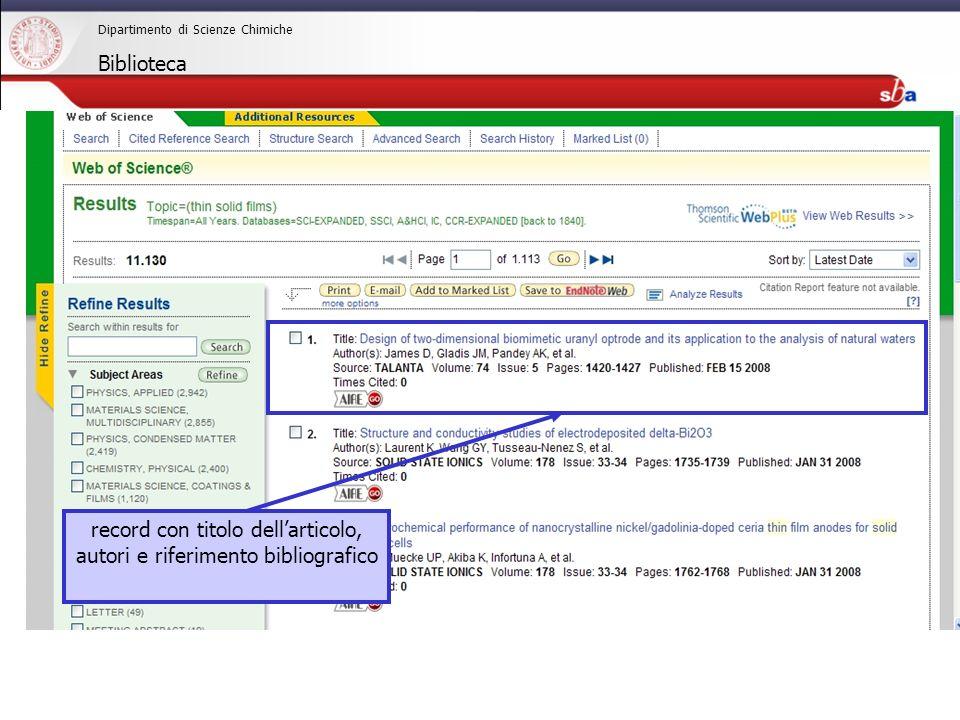 27/04/2009 Dipartimento di Scienze Chimiche Biblioteca record con titolo dellarticolo, autori e riferimento bibliografico