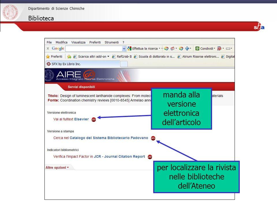 27/04/2009 Dipartimento di Scienze Chimiche Biblioteca per localizzare la rivista nelle biblioteche dellAteneo manda alla versione elettronica dellart