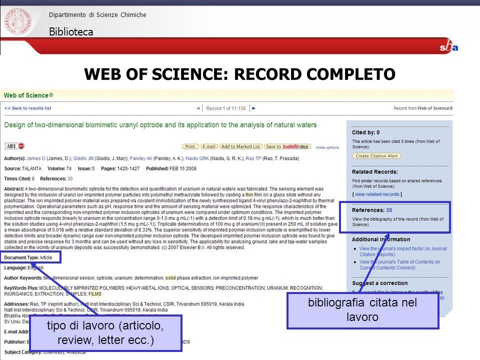 27/04/2009 Dipartimento di Scienze Chimiche Biblioteca tipo di lavoro (articolo, review, letter ecc.) bibliografia citata nel lavoro WEB OF SCIENCE: RECORD COMPLETO
