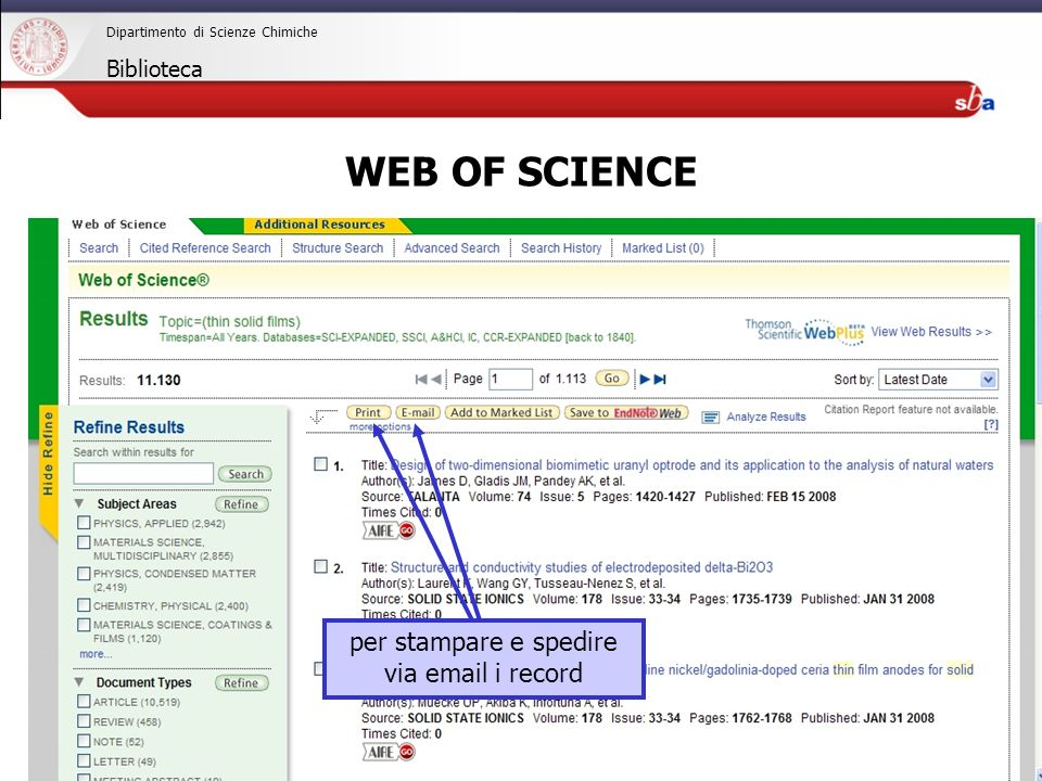 27/04/2009 Dipartimento di Scienze Chimiche Biblioteca WEB OF SCIENCE per stampare e spedire via email i record