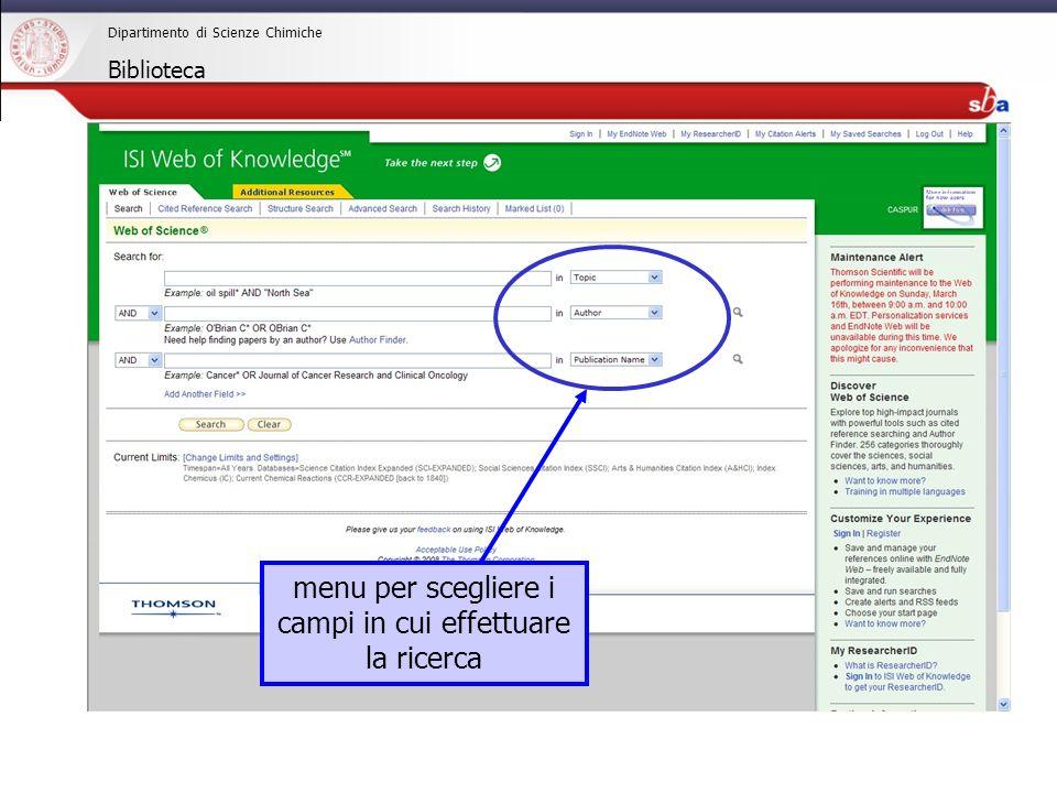 27/04/2009 Dipartimento di Scienze Chimiche Biblioteca menu per scegliere i campi in cui effettuare la ricerca