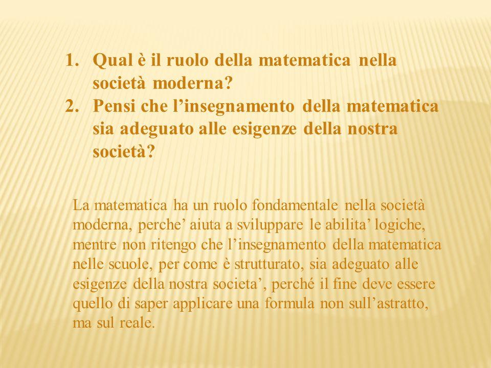 1.Qual è il ruolo della matematica nella società moderna.