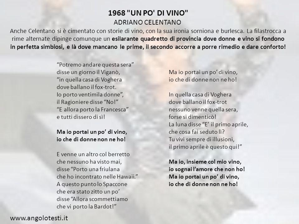 1968 UN PO DI VINO ADRIANO CELENTANO Anche Celentano si è cimentato con storie di vino, con la sua ironia sorniona e burlesca.