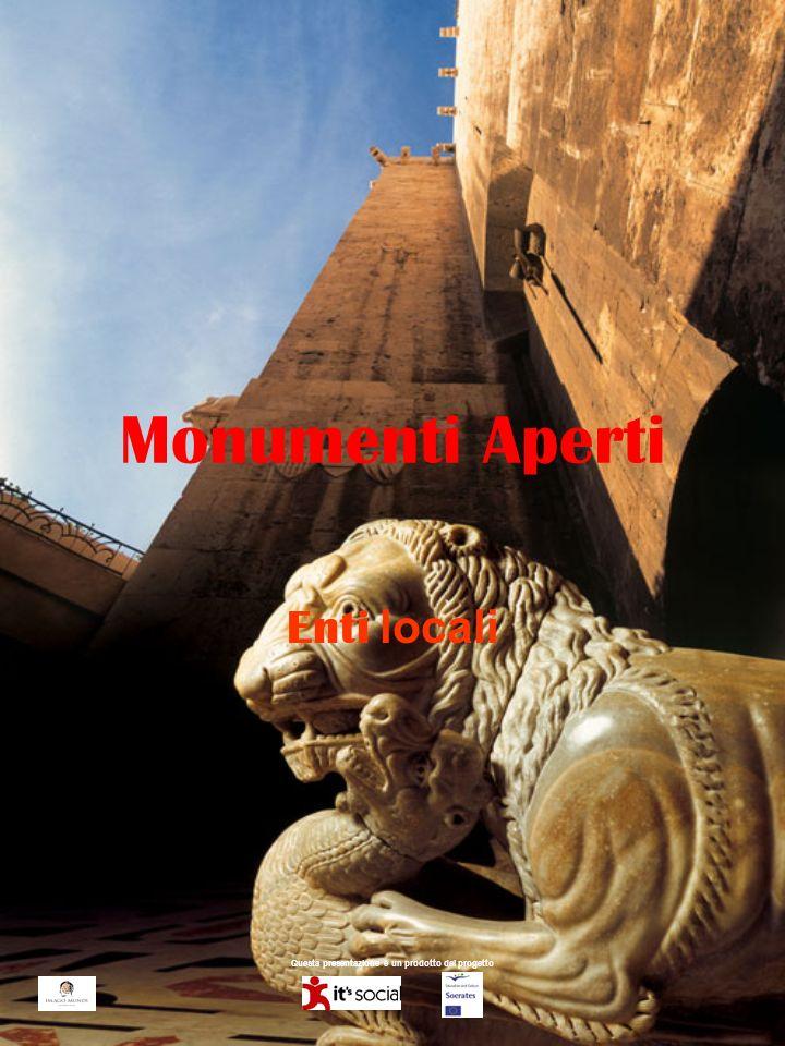 Questa presentazione è un prodotto del progetto Monumenti Aperti Enti locali