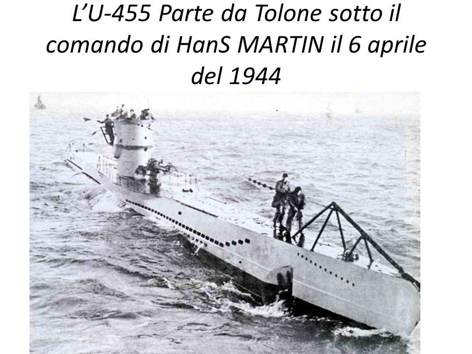 LU-455 Parte da Tolone sotto il comando di HanS MARTIN il 6 aprile del 1944