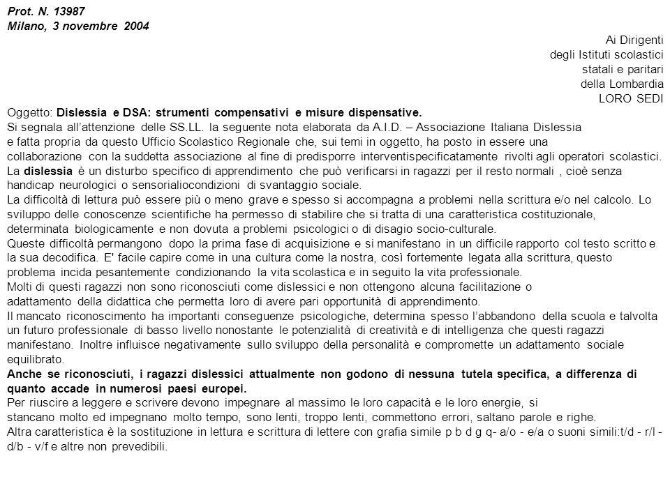 Prot. N. 13987 Milano, 3 novembre 2004 Ai Dirigenti degli Istituti scolastici statali e paritari della Lombardia LORO SEDI Oggetto: Dislessia e DSA: s