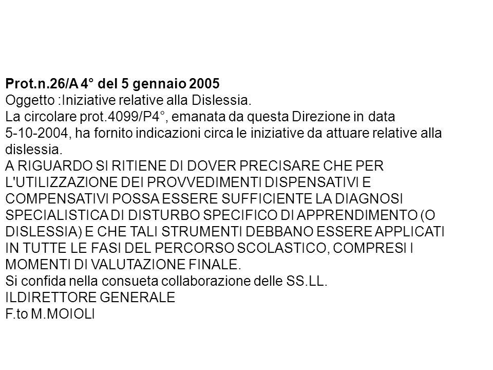 Prot.n.26/A 4° del 5 gennaio 2005 Oggetto :Iniziative relative alla Dislessia. La circolare prot.4099/P4°, emanata da questa Direzione in data 5-10-20