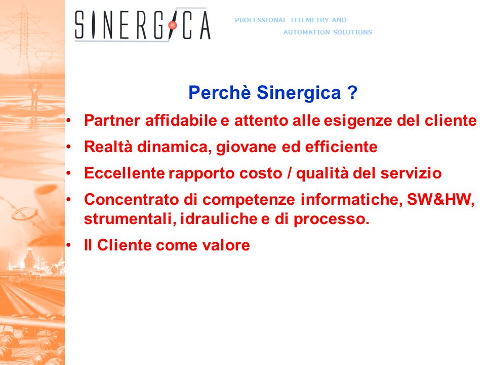 PROFESSIONAL TELEMETRY AND AUTOMATION SOLUTIONS Perchè Sinergica .