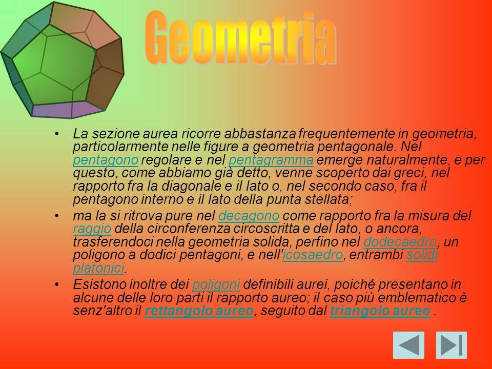 La sezione aurea ricorre abbastanza frequentemente in geometria, particolarmente nelle figure a geometria pentagonale. Nel pentagono regolare e nel pe